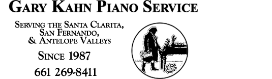 Gary Kahn Piano Tuning in Santa Clarita San Fernando and Antelope Valleys 661 269-2511 or 661 298-1563